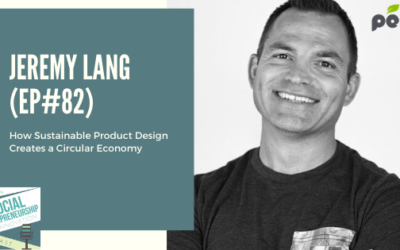 #82 – How Sustainable Product Design Creates a Circular Economy with Jeremy Lang, Founder of Pela Case