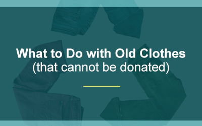 What to Do with Old Clothes (that Cannot be Donated)