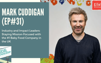 #31 – Industry and Impact Leaders: Staying Mission-Focused with the #1 Baby Food Company in the UK